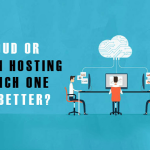 Cloud or CDN Hosting. Which One is Better?